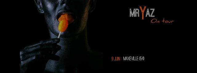 Mr Yaz @Maxéville – 09/06/2018